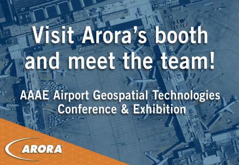 Visit Arora at AAAE Geospatial