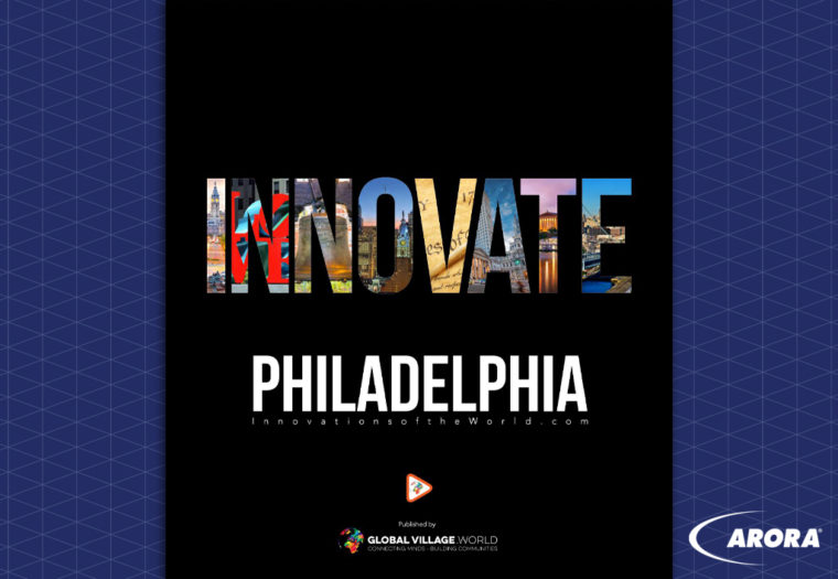 Arora Featured in Innovate Philadelphia